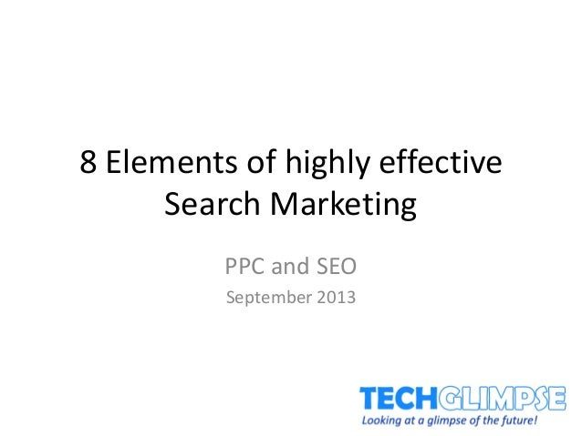 8 Elements of highly effective Search Marketing PPC and SEO September 2013
