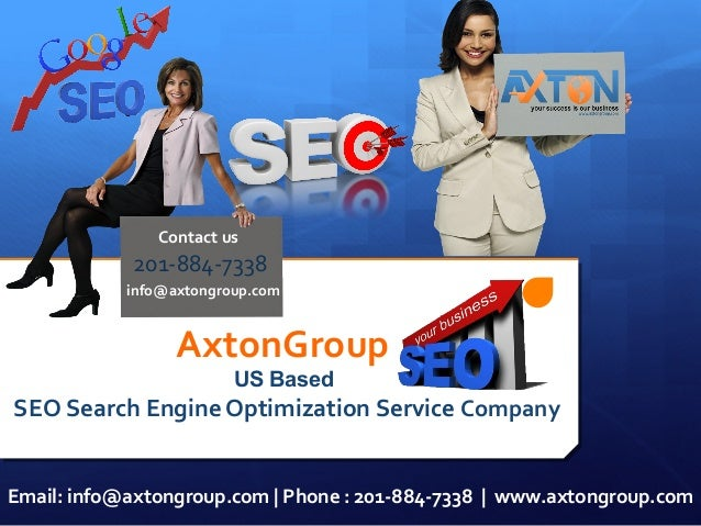 Contact us  201-884-7338 info@axtongroup.com  AxtonGroup US Based  SEO Search Engine Optimization Service Company Email: i...