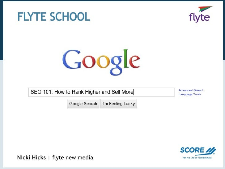 SEO 101:  How to Rank Higher and Sell More Nicki Hicks  |   flyte new media