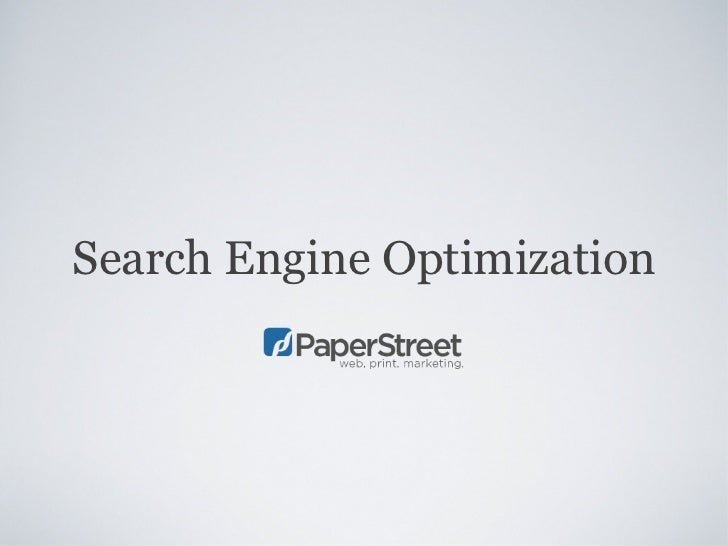 Search Engine Optimization - PaperStreet Web Design