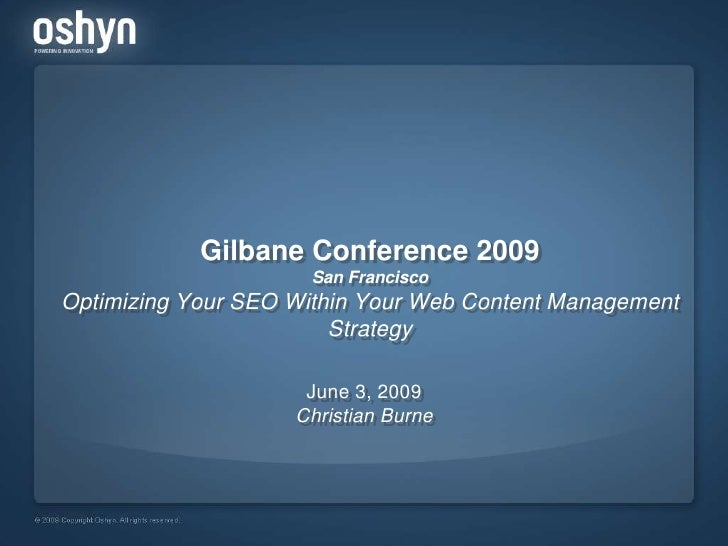 Oshyn's SEO & Web Content Management Presentation - Gilbane 2009