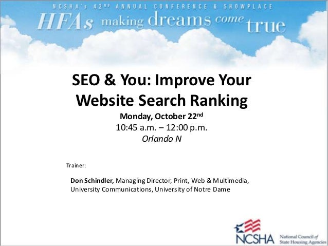 SEO & You: Improve Your  Website Search Ranking                Monday, October 22nd               10:45 a.m. – 12:00 p.m. ...