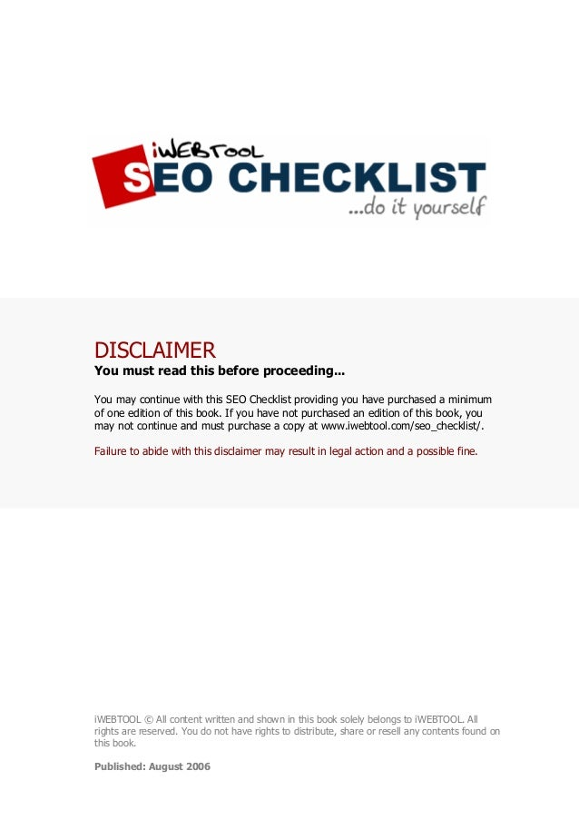 DISCLAIMER You must read this before proceeding... You may continue with this SEO Checklist providing you have purchased a...