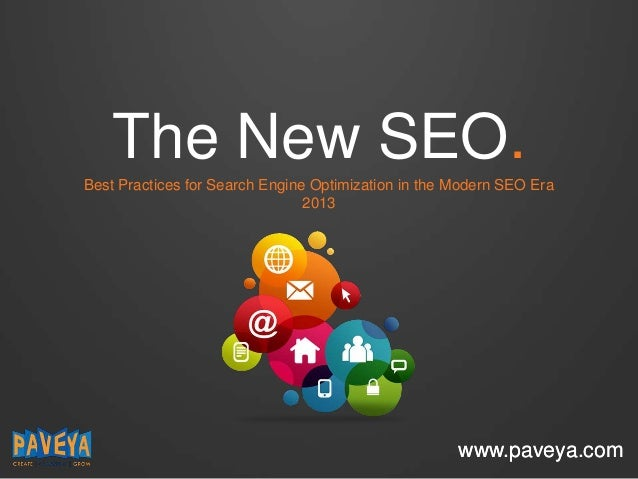 The New SEO. Best Practices for Search Engine Optimization in the Modern SEO Era 2013  www.paveya.com