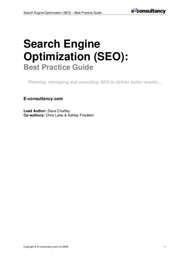 Search Engine Optimization (SEO) – Best Practice Guide Copyright © E-consultancy.com Ltd 2006 1 Search Engine Optimization...