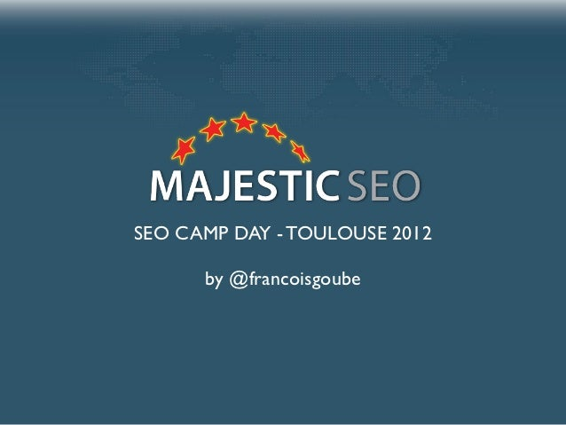 Présentation de Majestic SEO au SEO Camp Day Toulouse 2012