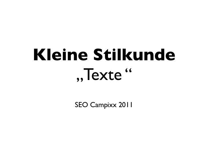 """Kleine Stilkunde     """"Texte """"    SEO Campixx 2011"""