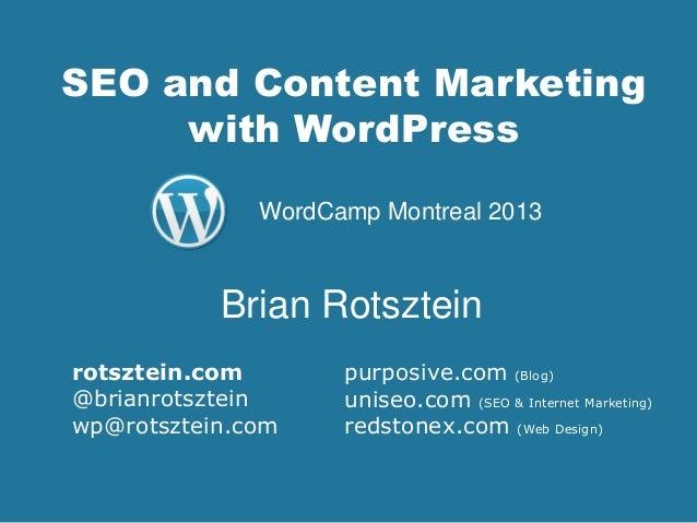 SEO and Content Marketing with WordPress purposive.com (Blog) uniseo.com (SEO & Internet Marketing) redstonex.com (Web Des...