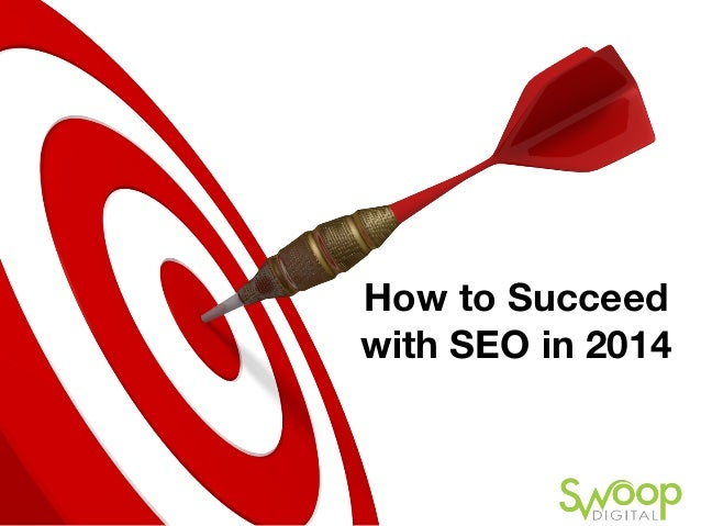 How to Succeed with SEO in 2014