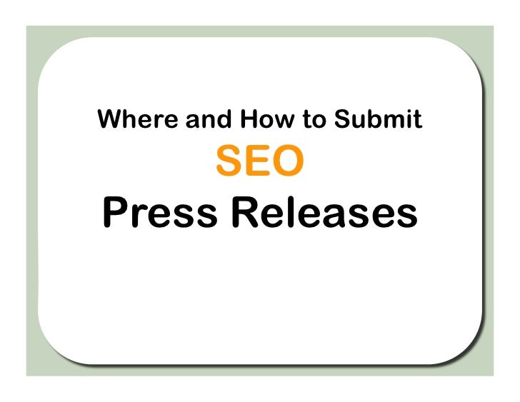 Where and How to Submit      SEO Press Releases