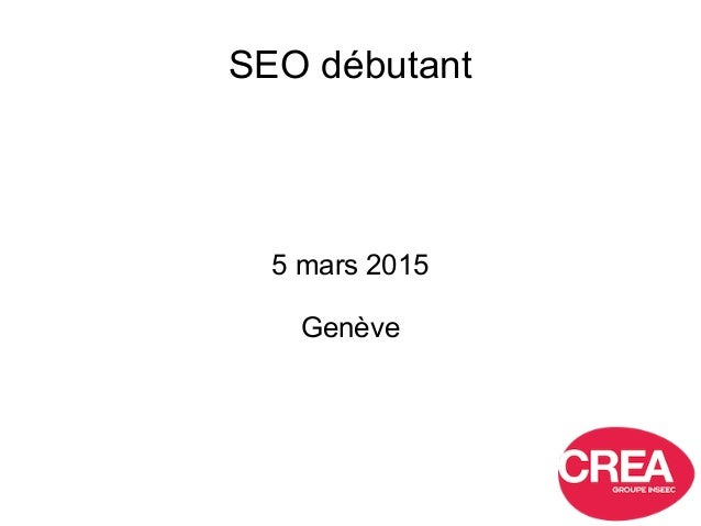 SEO débutant 5 mars 2015 Genève