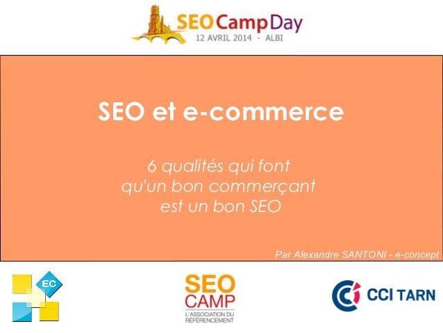 SEO et e-commerce 6 qualités qui font qu'un bon commerçant est un bon SEO Par Alexandre SANTONI - e-concept