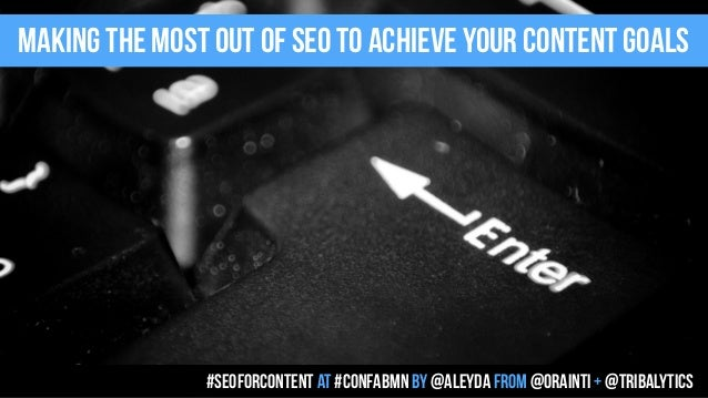 Using SEO to Achieve your Content Goals by @aleyda at #ConfabMN