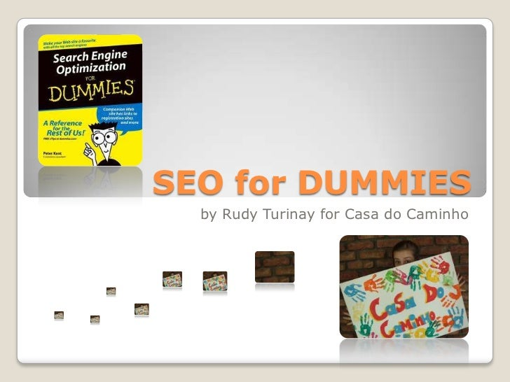 SEO for DUMMIES  by Rudy Turinay for Casa do Caminho