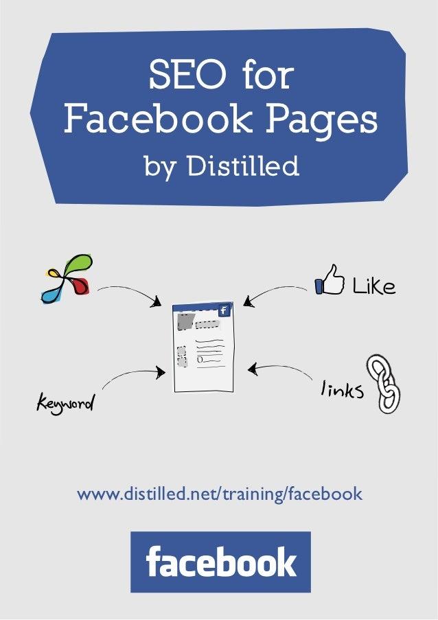 SEO forFacebook Pages        by Distilledwww.distilled.net/training/facebook