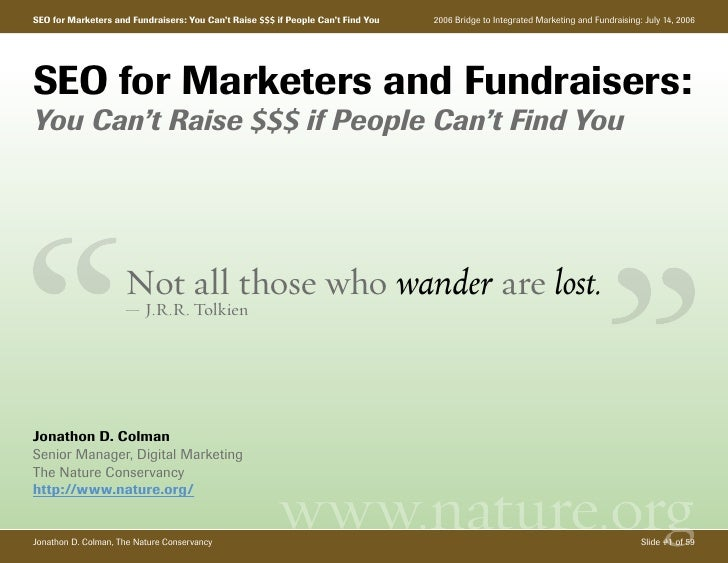 SEO for Marketers and Fundraisers: You Can't Raise $$$ if People Can't Find You   2006 Bridge to Integrated Marketing and ...