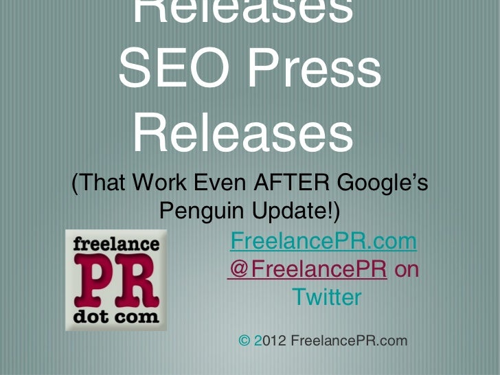 Releases   SEO Press   Releases(That Work Even AFTER Google's       Penguin Update!)              FreelancePR.com         ...