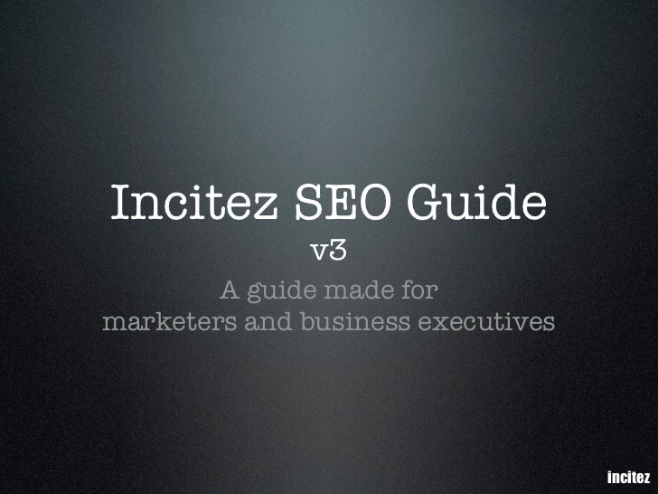 Incitez SEO Guide               v3        A guide made formarketers and business executives                               ...