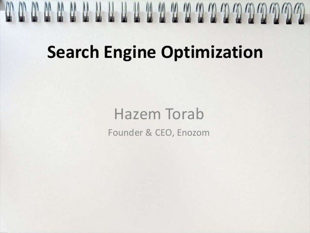 Search Engine Optimization        Hazem Torab       Founder & CEO, Enozom