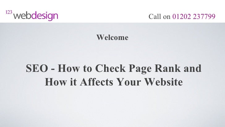 Call on 01202 237799            WelcomeSEO - How to Check Page Rank and   How it Affects Your Website