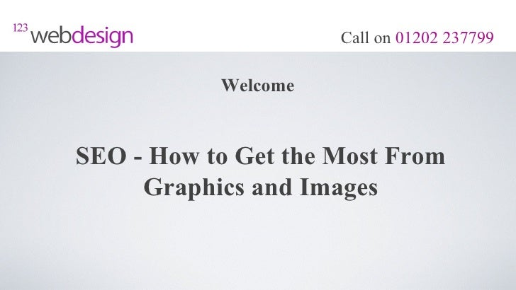 Call on 01202 237799           WelcomeSEO - How to Get the Most From     Graphics and Images