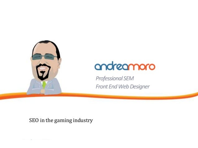 SEO in the gaming industry                             Page 1