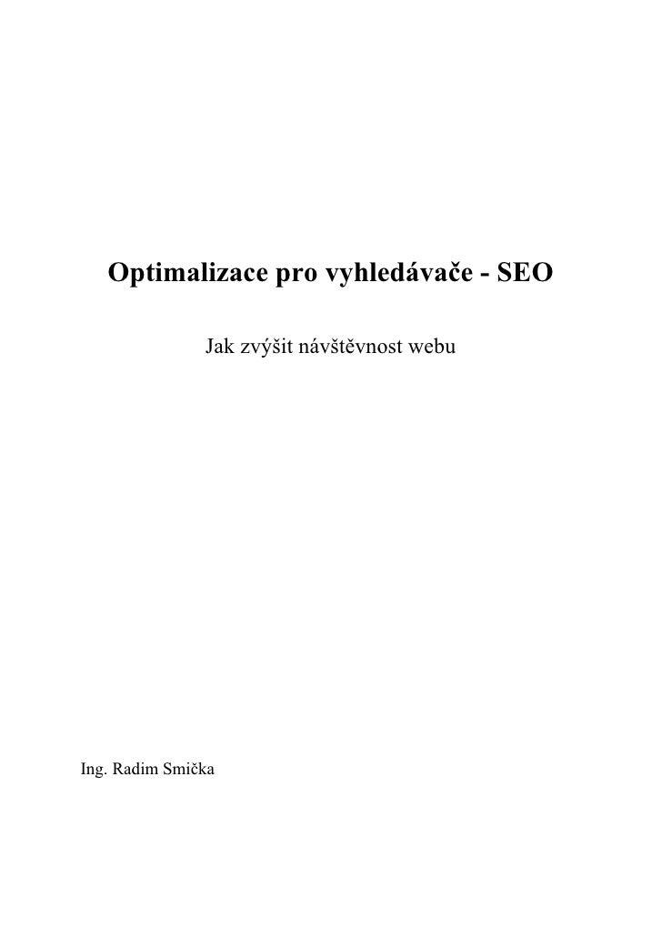 Optimalizace pro vyhledávače - SEO               Jak zvýšit návštěvnost webuIng. Radim Smička