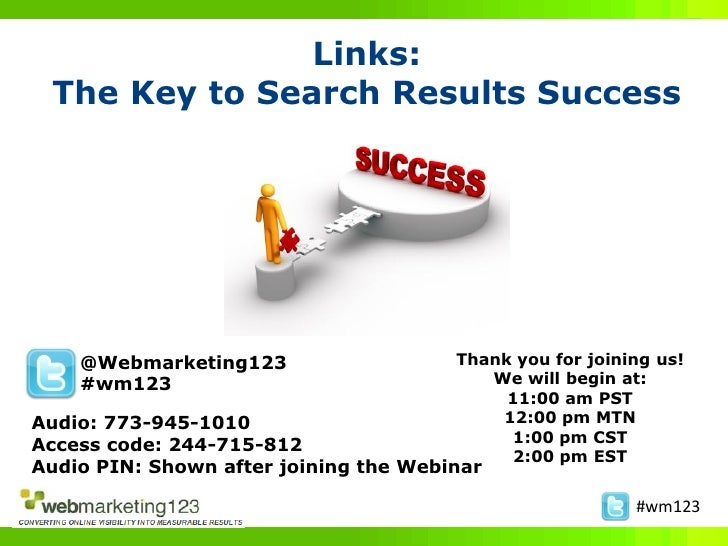 Links: The Key to Search Results Success    @Webmarketing123                   Thank you for joining us!    #wm123        ...