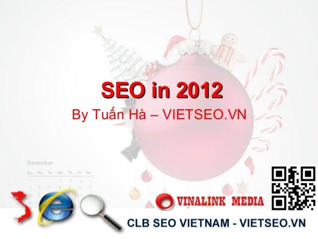 SEO in 2012SEO in 2012 By Tuấn Hà – VIETSEO.VN