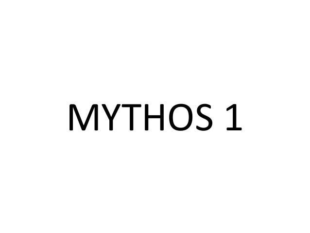 MYTHOS 1