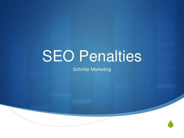 S SEO Penalties Schmitz Marketing