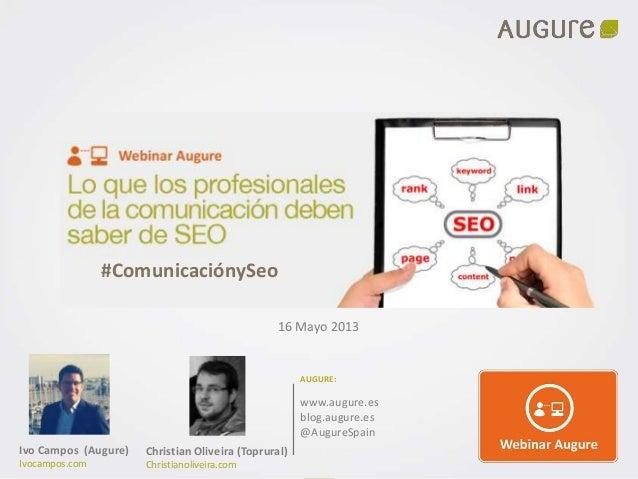 P.1www.augure-corp.frLo que los profesionales de la Comunicación deben sabersobre SEO16 Mayo 2013AUGURE:www.augure.esblog....
