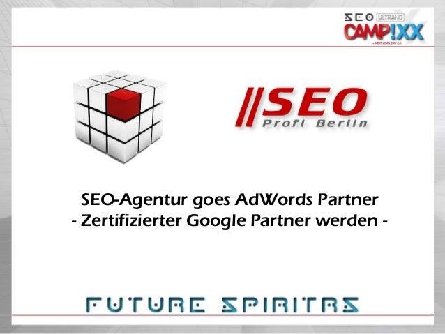 SEO-Agentur goes AdWords Partner - Zertifizierter Google Partner werden -