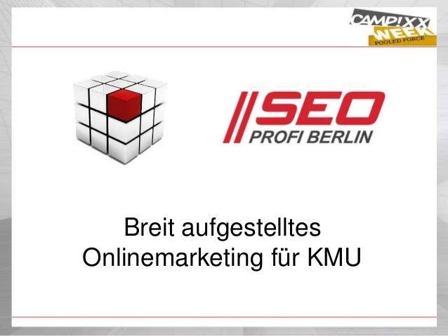 Breit aufgestelltes Onlinemarketing für KMU