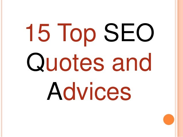 15 Top SEOQuotes and  Advices