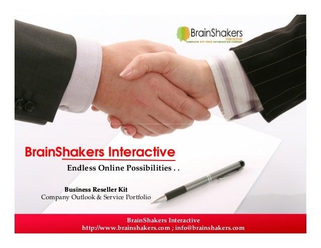 BrainShakers Interactive http://www.brainshakers.com ; info@brainshakers.com BrainShakers Interactive Endless Online Possi...