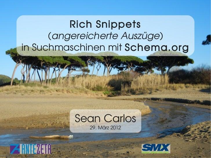 Rich Snippets      (angereicherte Auszüge)in Suchmaschinen mit Schema.org         Sean Carlos               29. März 2012 ...