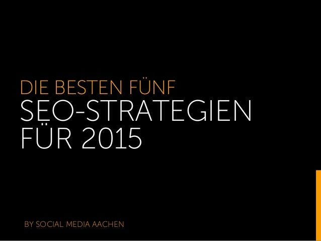 DIE BESTEN FÜNF SEO-STRATEGIEN FÜR 2015 BY SOCIAL MEDIA AACHEN