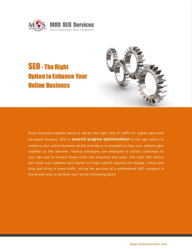 SEO - The RightOption to Enhance YourOnline BusinessEvery business website wants to attract the right kind of traffic for ...