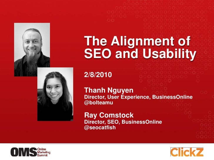 The Alignment ofSEO and Usability2/8/2010Thanh NguyenDirector, User Experience, BusinessOnline@bolteamuRay ComstockDirecto...