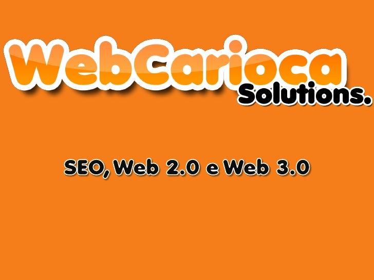 Agenda   Apresentação Institucional   Web 1.0   Web 2.0   Web 3.0   SEO