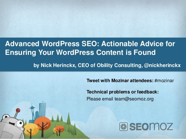 Advanced WordPress SEO: Actionable Advice forEnsuring Your WordPress Content is Found       by Nick Herinckx, CEO of Obili...