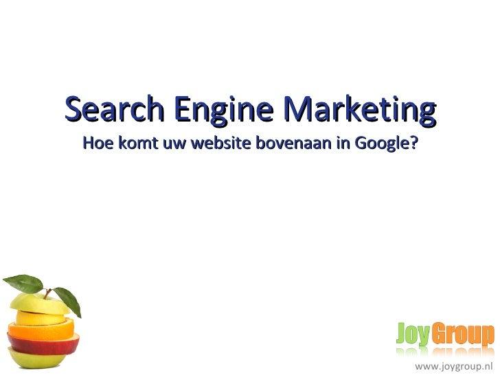 Search Engine Marketing Hoe komt uw website bovenaan in Google?