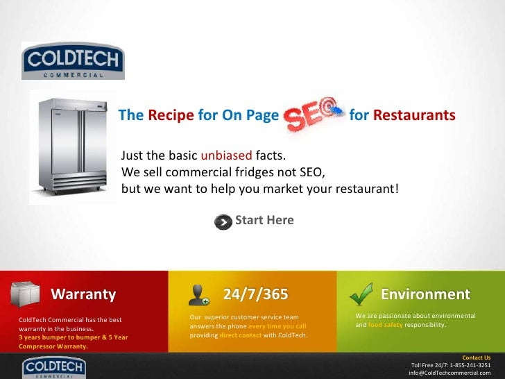The Recipe for On Page             10 for Restaurants<br />Just the basic unbiased facts.  <br />We sell commercial fridge...
