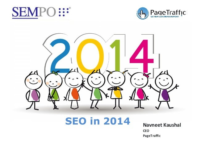 SEO in 2014  Navneet	   Kaushal	    CEO	    PageTraffic
