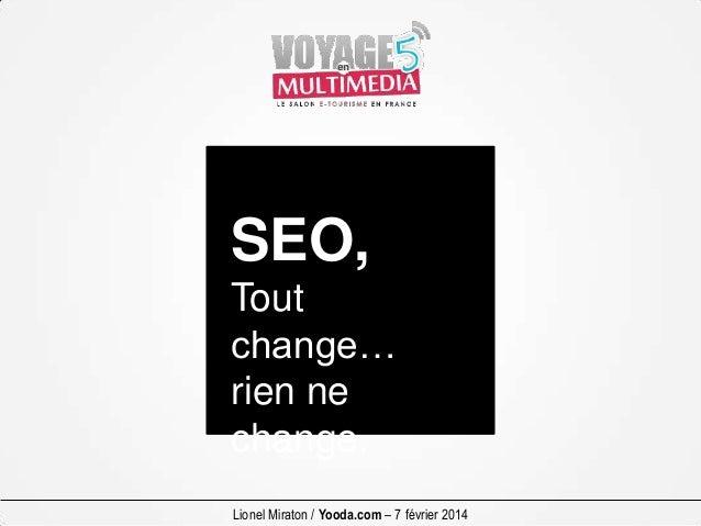 SEO, Tout change… rien ne change. Lionel Miraton / Yooda.com – 7 février 2014