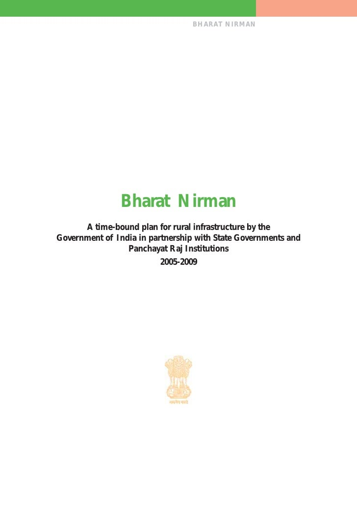 BHARAT NIRMAN                     Bharat Nirman       A time-bound plan for rural infrastructure by the Government of Indi...
