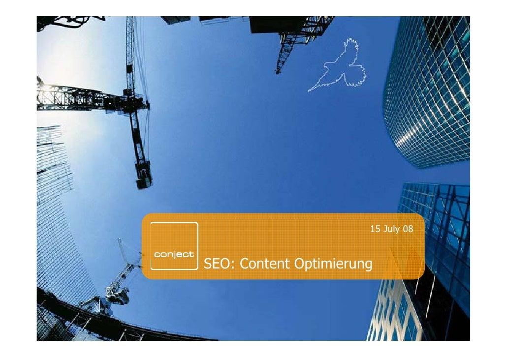 15 July 08   SEO: C t t Optimierung SEO Content O ti i