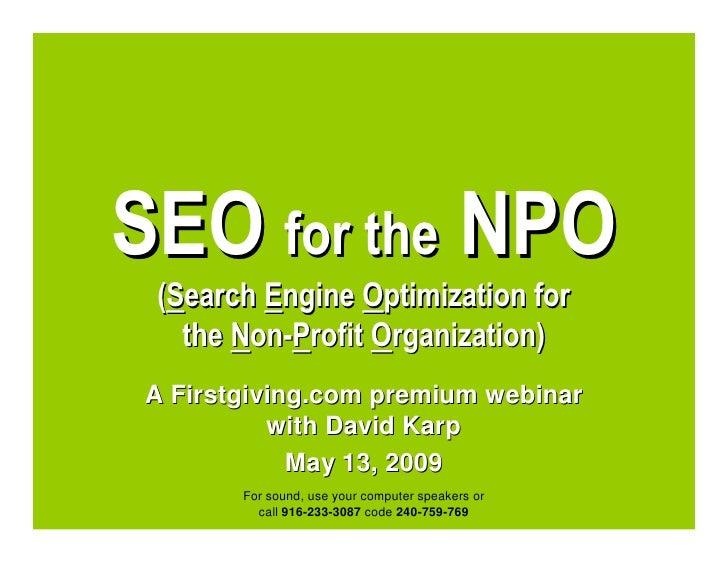 SEO for the NPO  (Search Engine Optimization for    the Non-Profit Organization) A Firstgiving.com premium webinar        ...