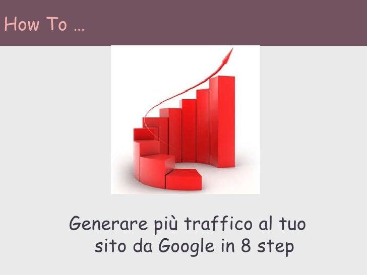 How To … Generare più traffico al tuo sito da Google in 8 step